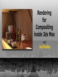 Lynda Rendering for Composites inside 3ds Max