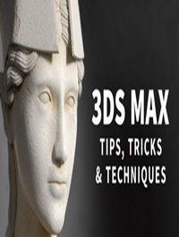 LYNDA 3ds Max: Tips, Tricks and Techniques (Updated 26 Sep 2019)