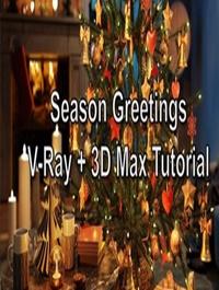Season Greetings VRay & 3ds Max Tutorial